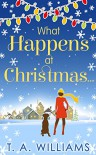 What Happens At Christmas... - A.T. Williams
