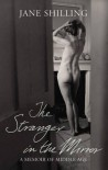 The Stranger in the Mirror - Jane Shilling