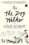 The Dog Walker - Leslie Schnur