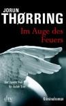 Im Auge des Feuers: Kriminalroman - Jorun Thørring