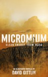 Micromium: Clean Energy From Mars - David Gittlin