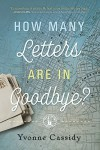 How Many Letters Are In Goodbye? - Yvonne Cassidy