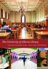 The University of Alberta Library: The First Hundred Years, 1908-2008 - N. Merrill Distad