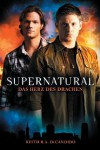 Das Herz des Drachens (Supernatural) - Keith R.A. DeCandido, Susanne Döpke