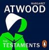 The Testaments - Margaret Atwood, Mae Whitman, Ann Dowd, Bryce Dallas Howard, Tantoo Cardinal, Derek Jacobi