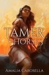 Tamer of Horses - Amalia Carosella