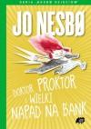 Doktor Proktor i wielki napad na bank - Jo Nesbø