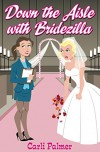 Down The Aisle With Bridezilla - Carli Palmer