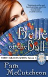 Belle of the Ball: Three Graces Trilogy, Book 1 - Pam McCutcheon