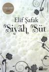 Siyah Süt - Elif Shafak