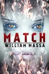 Match: A Supernatural Thriller - William Massa