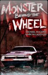 Monster Behind the Wheel - Michael McCarty, Mark McLaughlin