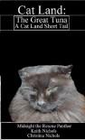 Cat Land: The Great Tuna - Midnight Panther, Christina Nichols, Keith Nichols