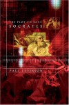 The Plot to Save Socrates - Paul Levinson