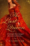 The Last Queen - C.W. Gortner
