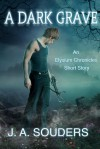 A Dark Grave (The Elysium Chronicles, #0.5) - J.A. Souders