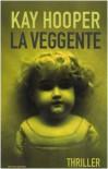 La veggente - Kay Hooper, Paola Frezza Pavese, Adriana Colombo