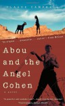 Abou and the Angel Cohen: A Novel - Claude Campell