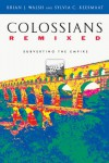 Colossians Remixed: Subverting the Empire - Brian J. Walsh, Sylvia C. Keesmaat