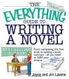 The Everything Guide to Writing a Novel: From Completing the First Draft to Landing a Book Contract--All You Need to Fulfill Your Dreams (Everything (Language & Writing)) - Joyce Lavene;Jim Lavene