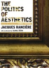 The Politics of Aesthetics - Jacques Rancière