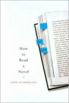 How to Read a Novel: A User's Guide - John Sutherland