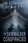The Skinwalker Conspiracies - Jim Bernheimer