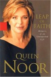 Leap of Faith : Memoirs of an Unexpected Life - Queen Noor