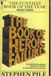 The Book of Heroic Failures - Stephen Pile