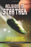 Religions Of Star Trek - Ross Shepard Kraemer, Susan Shwartz, William Cassidy, Susan L Schwartz