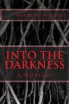 Into the Darkness: A Novella - Maureen A. Nicholl