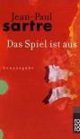 Das Spiel ist aus - Jean-Paul Sartre