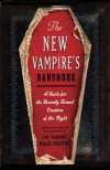The New Vampire's Handbook: A Guide for the Recently Turned Creature of the Night - Joe Garden, Scott Sherman, Janet Ginsburg, Chris Pauls, Anita Serwacki