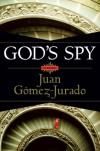 God's Spy - Juan Gomez-Jurado, James Graham
