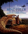 Mind Fields: The Art of Jacek Yerka, the Fiction of Harlan Ellison - Harlan Ellison;Jacek Yerka