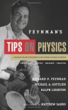 Feynman's Tips on Physics: Reflections, Advise, Insights, Practice, A Problem-Solving Supplement to the Feynman Lectures on Physics - Richard P. Feynman, Ralph Leighton, Michael A. Gottlieb