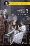 Meurtre dans le boudoir (Voltaire mène l'enquête, #2) - Frédéric Lenormand