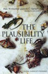 The Plausibility of Life: Resolving Darwin's Dilemma - Marc W. Kirschner, John C. Gerhart, John Norton