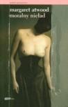 Moralny nieład - Zofia Uhrynowska-Hanasz, Margaret Atwood