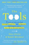 The Tools: 5 Tools to Help You Find Courage, Creativity, and Willpower--and Inspire You to Live Life in Forward Motion - 'Phil Stutz',  'Barry Michels'