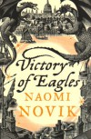 Victory of Eagles (Temeraire 5) - Naomi Novik