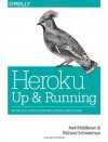 Heroku: Up and Running - Neil Middleton;Richard Schneeman