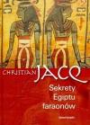 Sekrety Egiptu faraonów - Christian Jacq