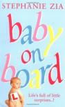 Baby on Board - Stephanie Zia