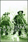 A Bastard of a Place: The Australians in Papua - Peter Brune