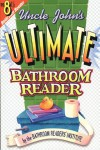 Uncle John's Ultimate Bathroom Reader: It's the 8th Bathroom Reader! - Bathroom Readers' Institute