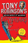 Tony Robinson's Weird World of Wonders! Egyptians - Tony Robinson