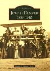 Jewish Denver 1859-1940 - Jeanne E. Abrams