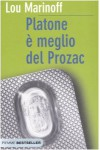 Platone è meglio del Prozac - Lou Marinoff