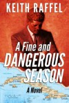 A Fine and Dangerous Season - Keith Raffel